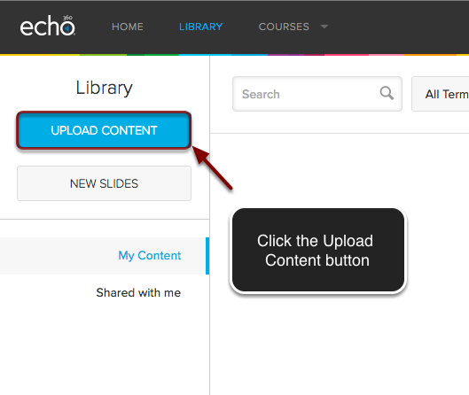 Image of the Echo 360 libary page showing an arrow pointing to the Upload Content on the left with instructions to click on Upload Content