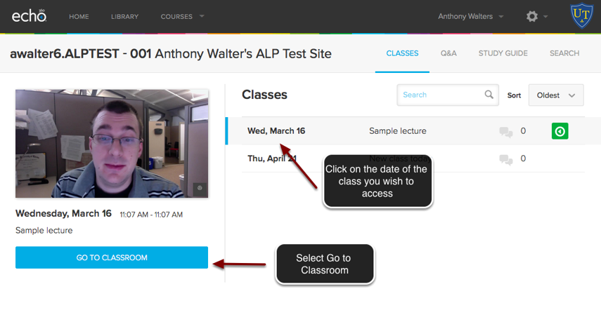 Image of the Classes screen in Echo360 showing the class list on the right with an arrow pointing to a class session with instructions to click on a class sesson. On the left, an arrow is pointing to the Go to Classroom button with instructions to click on the Go To Classroom button.