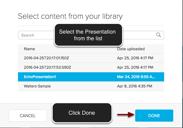 Image of the Select Content from your library dialog box showing a list of presentations and instructions indicating to select a presentation from the list. An arrow is pointing to the done button in the bottom right with instructions to click Done.