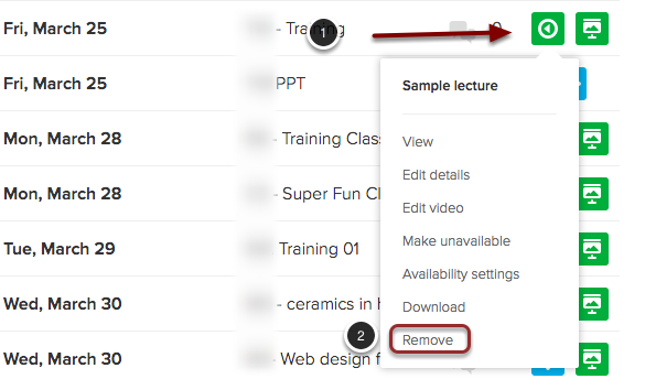 Image of the class session list showing the following annotations: 1.Locate the class session you wish to remove content from, and hover your mouse over either the presentation or video you wish to remove. 2.From the menu that appears, select the Remove option.