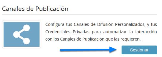 """Haz clic en """"Gestionar"""" en """"Canales de Publicación"""""""