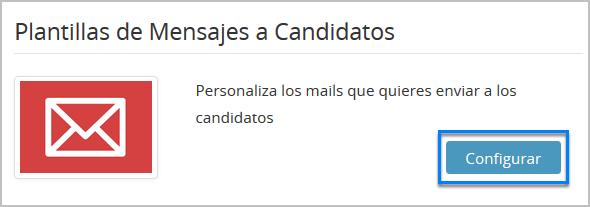 """Accede a """"Plantillas de Mensajes a Candidatos"""""""