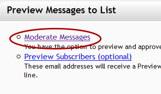 "Click on the link ""Moderate Messages "" under ""Preview Messages to List"":"