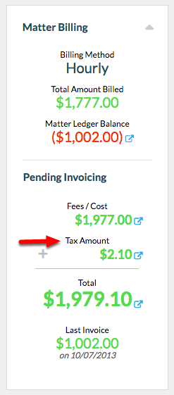 5. Taxes are reflected in Pending Invoicing in the Matter Billing section of your Matter Dashboard.