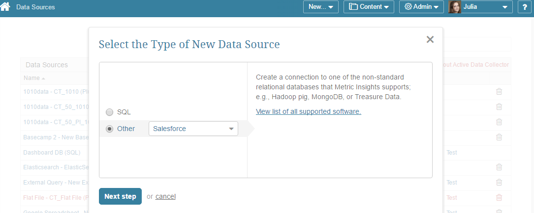 "Select ""Other"" Data Source Type and choose ""Salesforce"" from the drop-down list"