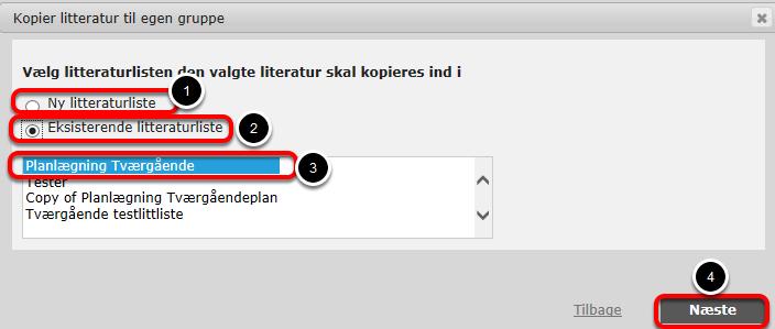 Vælg nu den litteraturliste den valgte litteratur skal kopieres ind i: