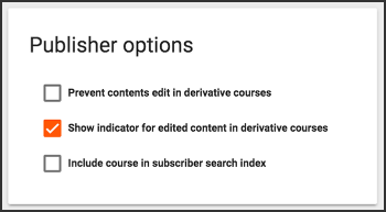 Publisher options with Show indicator for edited content in derivative courses selected.