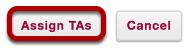 Click Assign TAs.