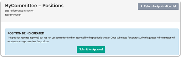 The creator of a new position will be prompted to submit the position for approval