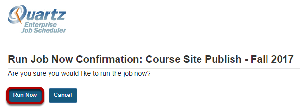 Click Run Now to confirm.