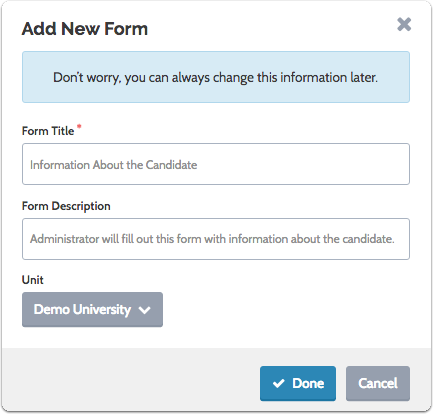 "Enter title and description of the form, select a parent unit, then click ""Done"""