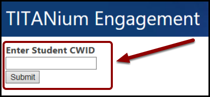 Type student's CWID for TITANium Engagement access.