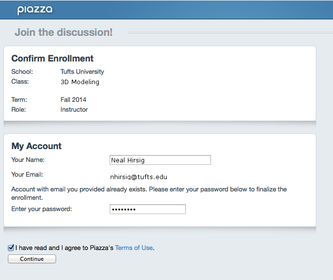 If you already have a Piazza account, you may have to confirm the account password.
