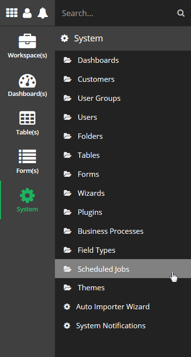 Open the System Menu and select the Scheduled Jobs System Tool.