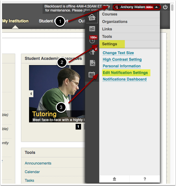 Image showing the Blackboard Global Navigation Menu with the following items: 1: Click on your name to open the global navigation menu. 2. Click on Settings. 3. Select Edit Notification Settings
