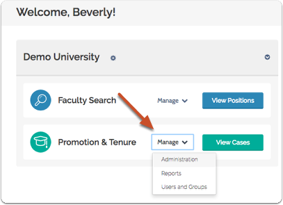 "From your account dashboard, scroll over ByCommittee Promotion and Tenure and select ""Administration"""