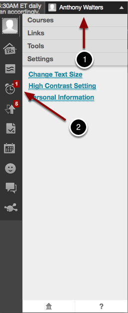 Image of the Personal Dashboard in Blackboard with the following items: 1.Click on your name in the upper right hand corner.2.Click on the Updates icon. (The alarm clock icon