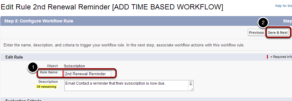 Re-name the workflow rule '2nd Renewal Reminder' and select 'Save & Next'
