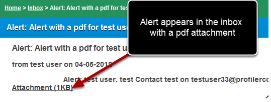 "#1: If the ""Send PDF"" is ticked, the entry will appear as a PDF attachment in the inbox message (as shown here) and also in any external e-mails (as shown in the image in the step below)"