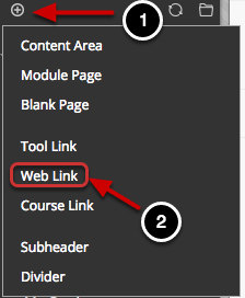 Image shows the Add Menu Item menu with the following annotations: 1.Click on the Add Menu Item button (the + sign) at the top of the course menu and 2.Select Web Link from the menu.
