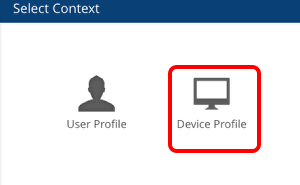 Select Context - Device Profile