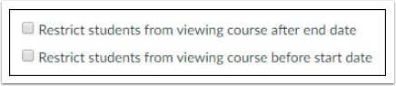 You can restrict student from viewing your course before or after the start or end date