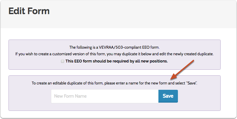 """If you want to make a customized version, simply create a duplicate by renaming the default form and clicking """"Save."""""""
