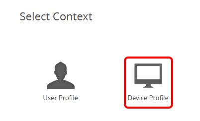 Select Context - Device Profile