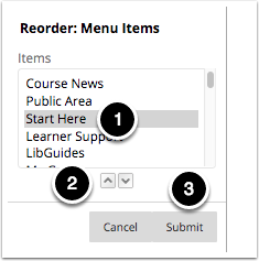 Image of the Reorder: Menu Items screen with the following items: 1.Select the item in the menu you wish to reorder.2.Use the up or down arrow buttons to reposition the item to the desired location3.Click the Submit button to save changes.