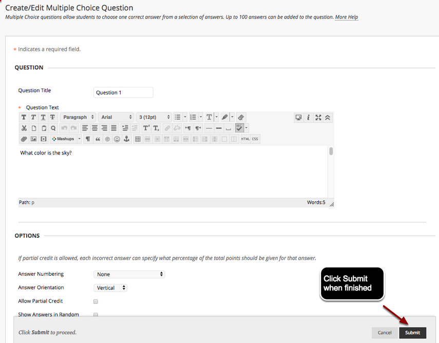 Image of the top of the Create/Edit Multiple Choice Question screen with an arrow pointing to the Submit button, with instructions to click Submit when finished.