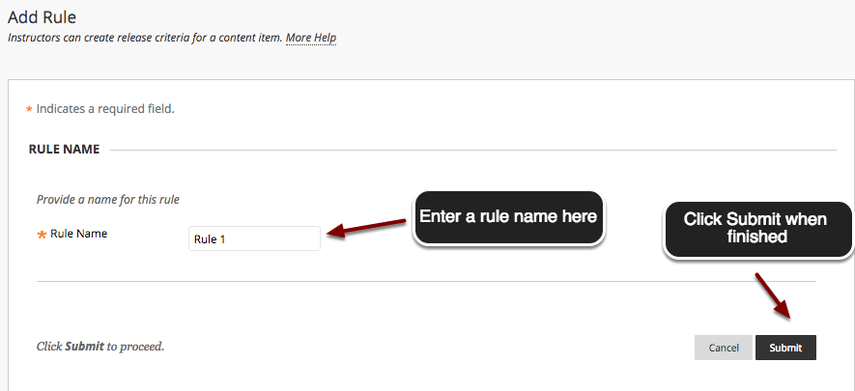 Image of the Add Rule screen with an arrow pointing to the Rule Name field with instructions to enter a rule name here. An arrow is pointing to the Submit button in the bottom right corner with instructions to click Submit when finished.