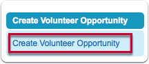 Click on the Create Volunteer Opportunity Link