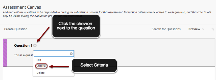 Image of the assessment canvas with an arrow pointing to a chevron next to an assessment question with instructions to click on the chevron. In the menu on screen, the Criteria option is outlined with a red circle and an arrow points to it. Instructions indicate to select Criteria.