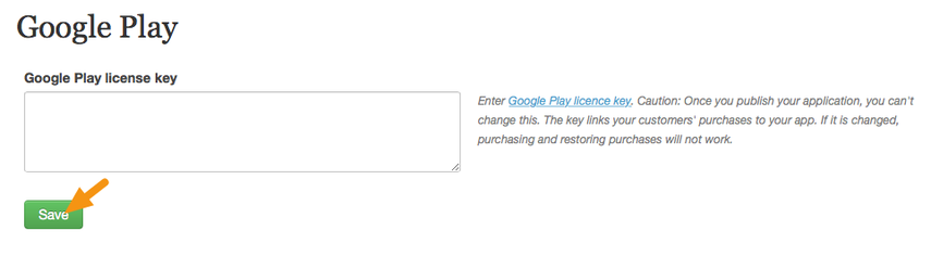 "Paste your License Key into the field labeled ""Google Play license key"" and click ""Save."""