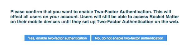 "2.  In the pop-up box, click ""Yes, enable two-factor authentication""."