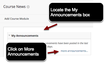 Image of the Course News page with an arrow pointing to the My Announcements box with instructions to locate the My Announcements box.  Within the box, another arrow is pointing to More Announcements, with instructions to click on More Announcements.