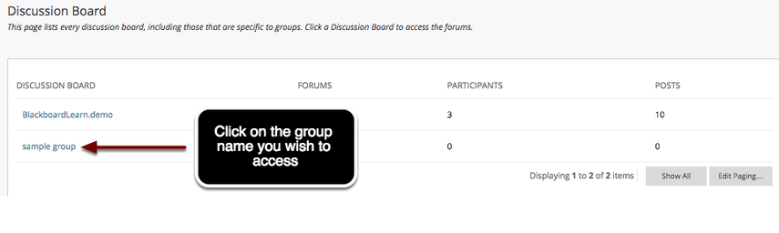Image of the list of discussion boards, with an arrow pointing to the name of a discussion board and an annotation reading: Click on the group name you wish to access