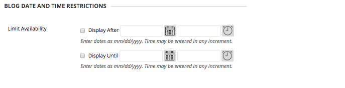 Image of Blog Time and Date Restrictions with date selectors for a beginning and ending availability date.