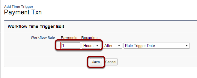 Set Time Trigger to '1 Hours After Rule Trigger Date' and Save