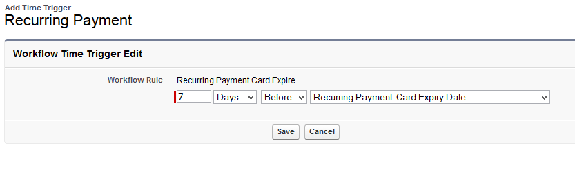 Set Time Trigger to '7 Days before Card Expiry Date' and Save
