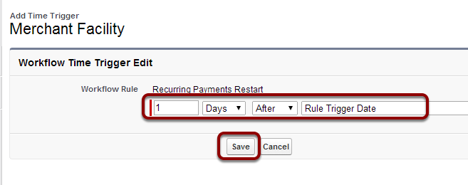 Set Time Trigger to '1 day after Rule Trigger Date' and Save