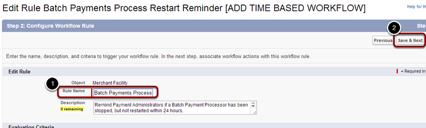 Re-name the workflow rule 'Batch Payments Process Restart Reminder' and select 'Save & Next'