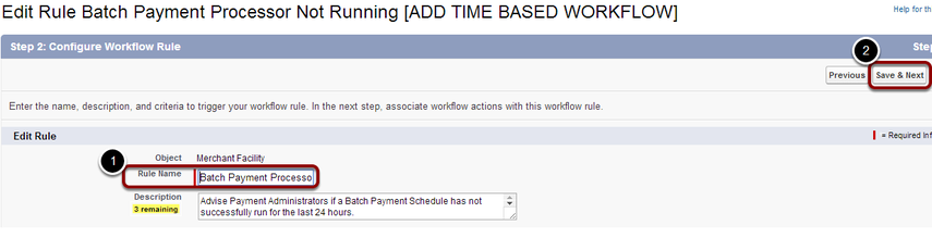 Re-name the workflow rule 'Batch Payment Processor Not Running' and select 'Save & Next'