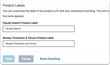 Institutional administrators can also change the product labels of Faculty180, Faculty Search, or RPT