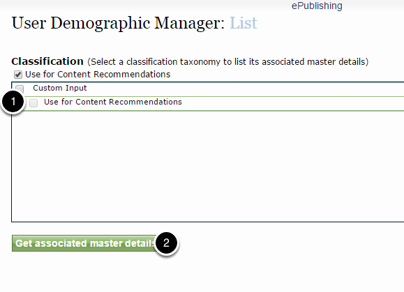 "Select the ""Use for content recommendations"" taxonomy (1) and then the ""Get associated master details"" (2)."