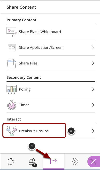 image of the Collaborate panel showing the following items: 1.In the Collaborate Panel, click on the Share Content tab.2.Select Breakout Groups from the menu.