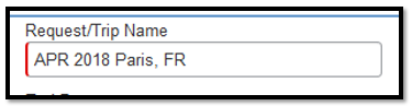 Request/Trip name with appropriate naming convention.