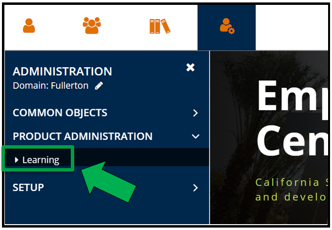 A top left view of the Employee Training Center portal / dashboard homepage. The Administration icon has been selected. The Administration menu is open. The Production Administration tab is open. There is a green arrow pointing to Learning.