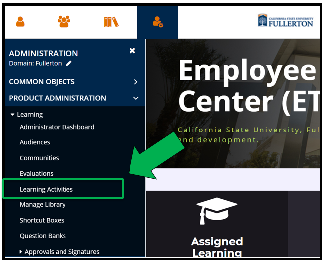 A top left view of the Employee Training Center portal / dashboard homepage. The Administration icon has been selected. The Administration menu is open. The Production Administration tab has been selected. The Learning tab drop down arrow has been selected. There is a green arrow pointing to Learning Activities.