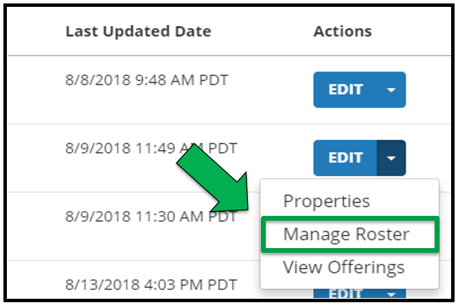This is a screenshot of the right hand side of the Activity Management screen post search.  The circle to left of the appropriate class offering has been selected. The Edit drop down tab has been selected. The edit menu is open. There is a green arrow pointing to the Manage Roster option.